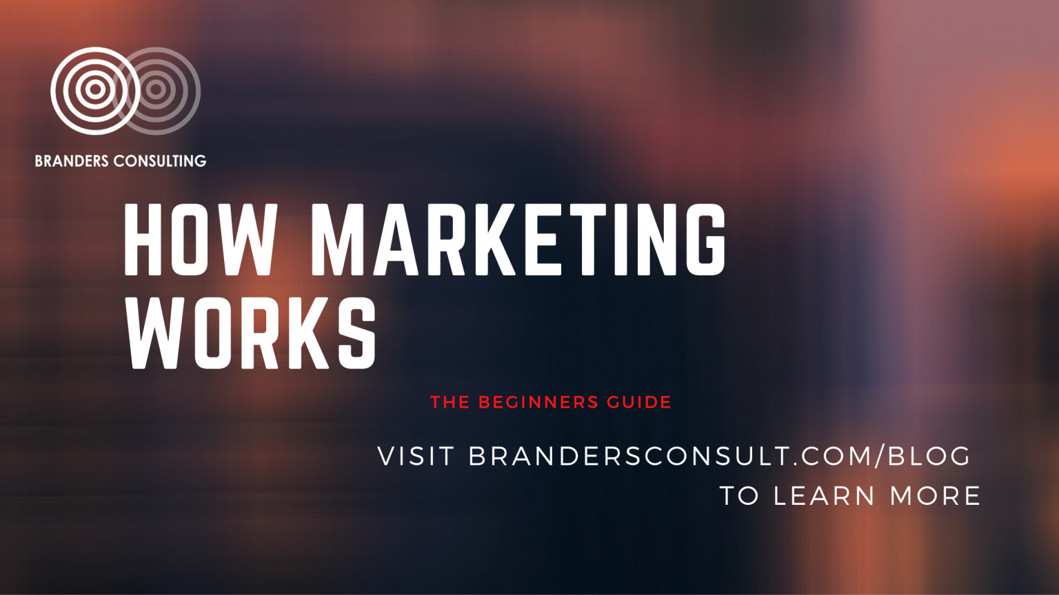 HOW MARKETING WORKS The Beginners Guide